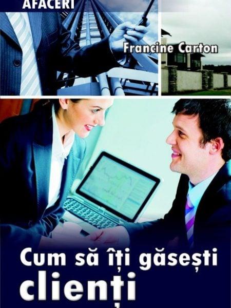 Cum sa iti gasesti clienti - Francine Carton
