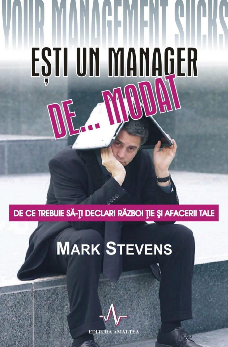 Esti un manager de... modat - Mark Stevens