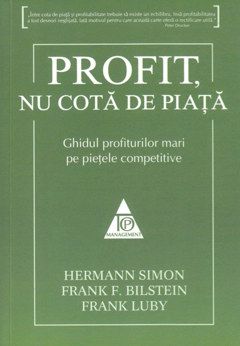 Profit, nu cota de piata - Hermann Simon, Frank F. Bilstein
