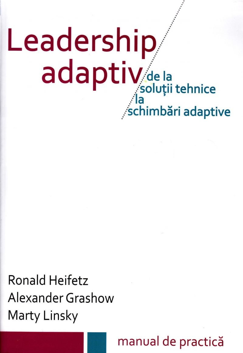 Leadership adaptiv - Ronald Heifetz, Alexander Grashow, Marty Linsky