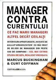 Manager Contra Curentului Necartonat - Marcus Buckingham, Curt Coffman