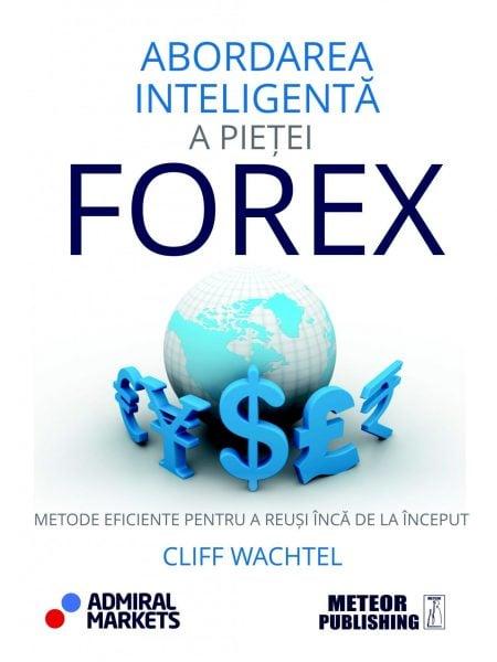 Abordarea Inteligenta A Pietei Forex - Cliff Wachtel