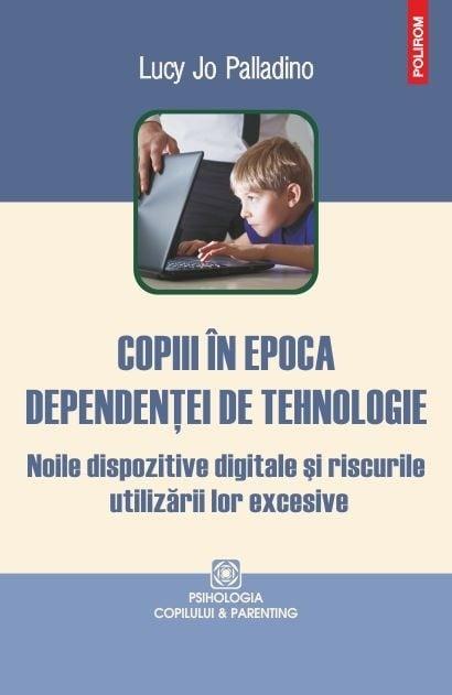 Copiii In Epoca Dependentei De Tehnologie - Luvy Jo Palladino