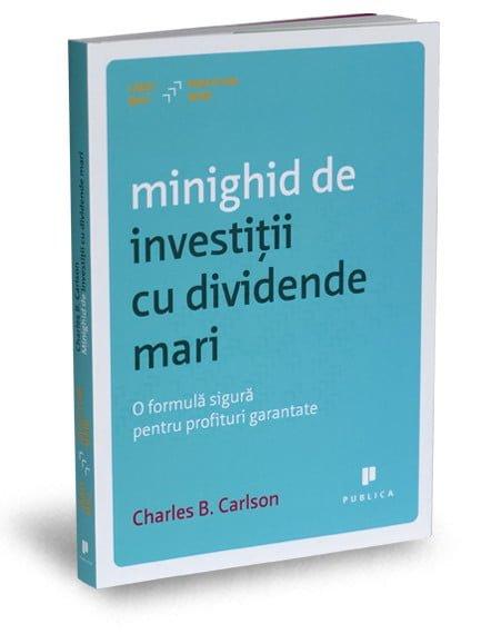 Minighid de investitii cu dividente mari - Charles B. Carlson