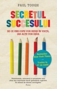 Secretul succesului - Paul Tough