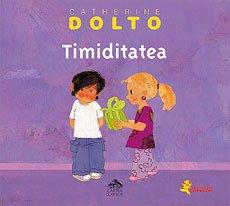 Timiditatea - Catherine Dolto