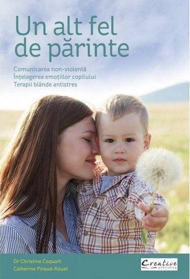 Un alt fel de parinte - Christine Coquart, Catherine Piraud-Rouet