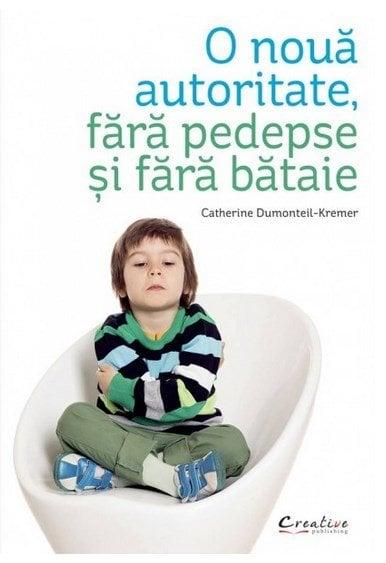 O noua autoritate, fara pedepse si fara bataie - Catherine Dumonteil-Kremer