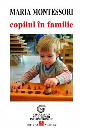 Copilul in familie - Maria Montessori