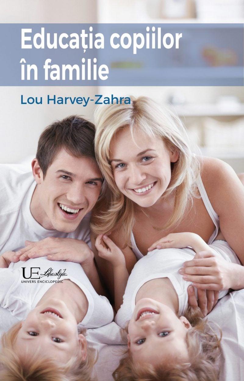 Educatia copiilor in familie - Lou Hervey-Zahra