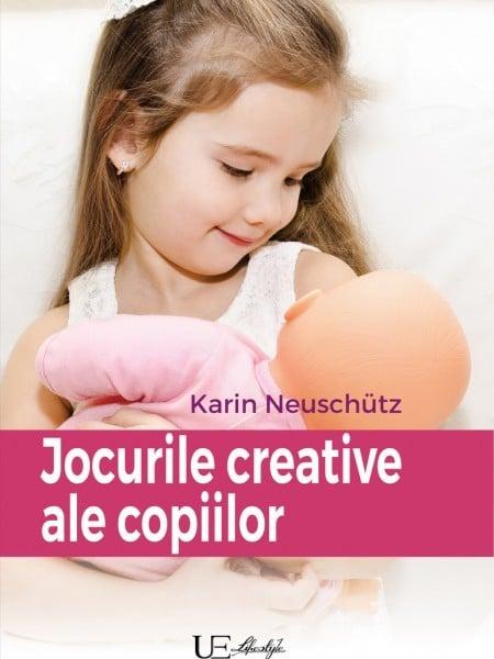 Jocurile creative ale copiilor - Karin Neuschutz