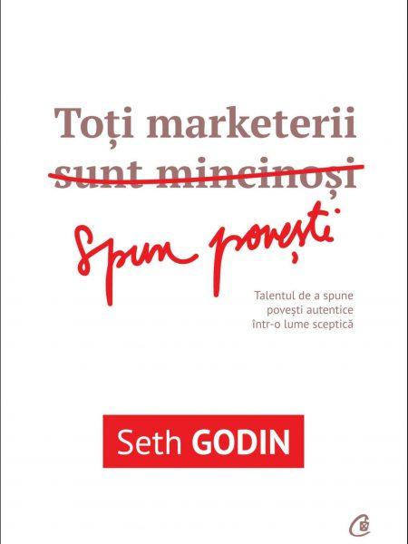 Toti marketerii sunt mincinosi - Seth Godin