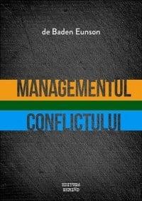 Managementul conflictului - Baden Eunson