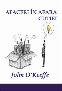 Afaceri in afara cutiei - John O'Keefe